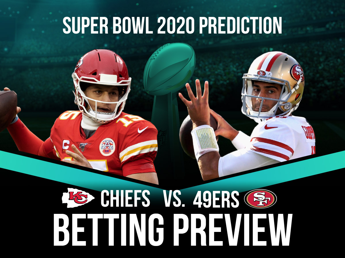 Super Bowl LIV Chiefs Vs. 49ers Betting Preview