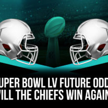Super Bowl LV Future Odds Betting With Team Analysis