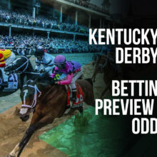 Kentucky Derby Horse Racing Betting Preview & Odds