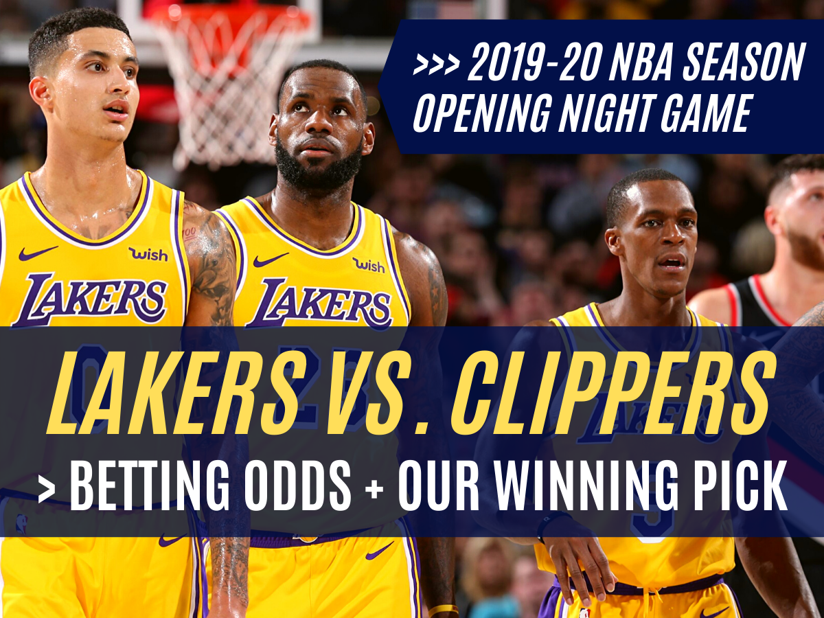 Lakers Vs. Clippers | 2019 NBA Opening Night Betting Odds & Pick