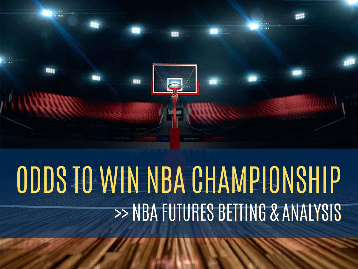 Odds To Win NBA Championship - Futures Betting