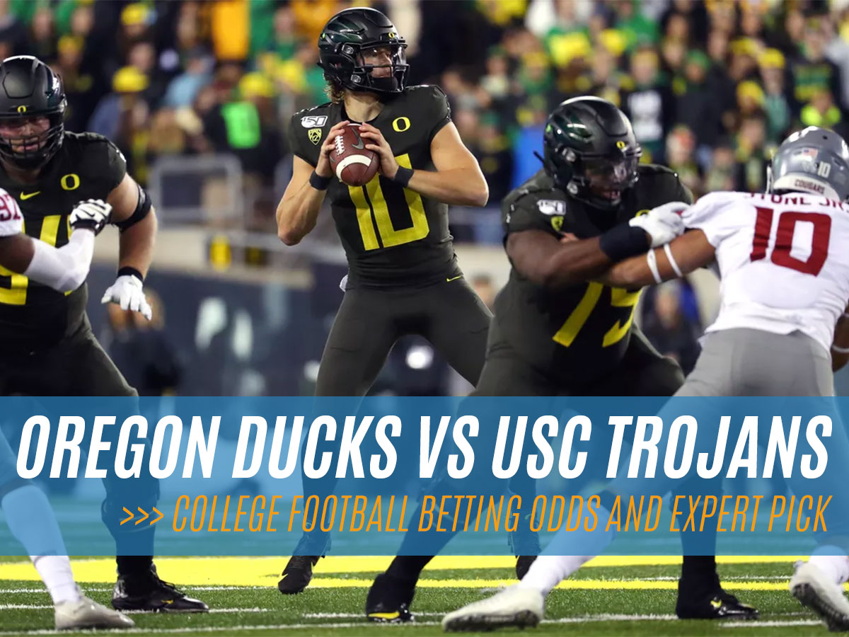 Oregon Ducks At USC Trojans College Football Betting Odds and Pick