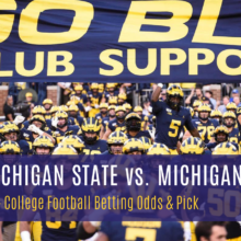 Michigan State At Michigan Week 12 College Football Betting Odds And Picks