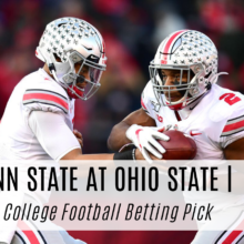 Penn State At Ohio State College Football Betting Pick Week 13