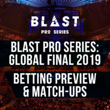 Blast Pro Series Global Final 2019 Betting Odds & Match-ups