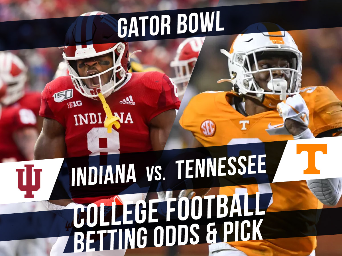 Betting on the Gator Bowl: Indiana Vs. Tennessee Betting Line & Pick