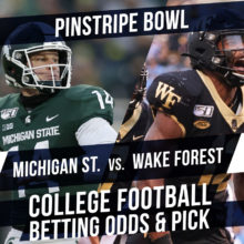 Betting on the Pinstripe Bowl: Michigan State Vs. Wake Forest Betting Line & Pick