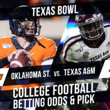 Betting on the Texas Bowl: Oklahoma State Vs. Texas A&M Betting Line & Pick