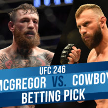 McGregor Vs. Cowboy UFC 246 Odds & Expert Pick