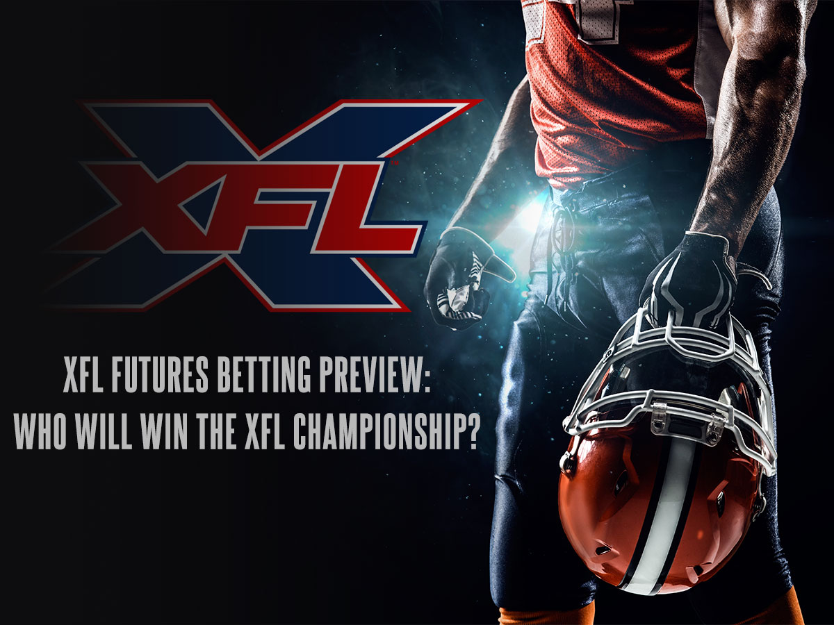 XFL Futures Betting Preview - Odds To Win XFL Championship