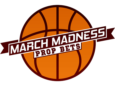 March Madness Prop Bets