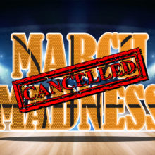 2020 March Madness Tournament Canceled