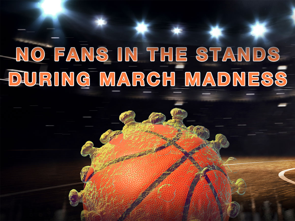 No fans at games during March Madness