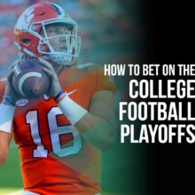 How to bet on the college football playoffs