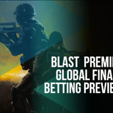BLAST Premier Global Finals Betting Preview