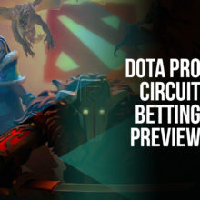 Dota Pro Circuit Betting Preview