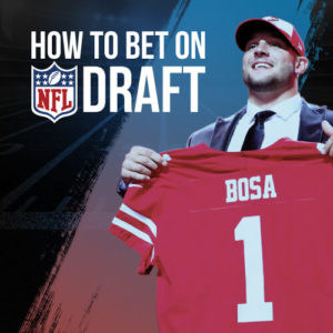How To Bet On The NFL Draft