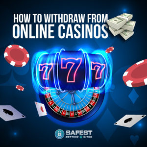 How to withdraw money from online casinos