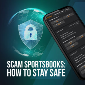 How to stay away from scam sportsbooks