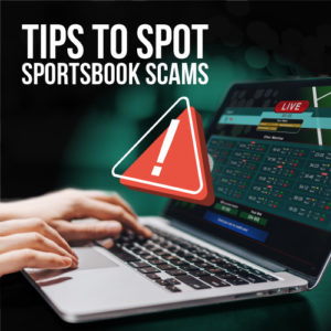Tips to spot sportsbook scams